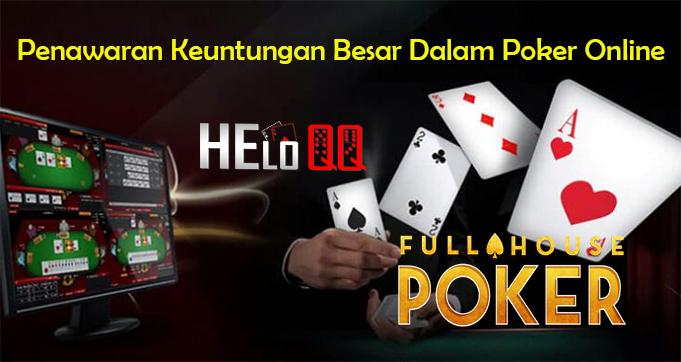 Penawaran Keuntungan Besar Dalam Poker Online