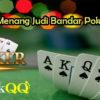 Taktik Menang Judi Bandar Poker Online
