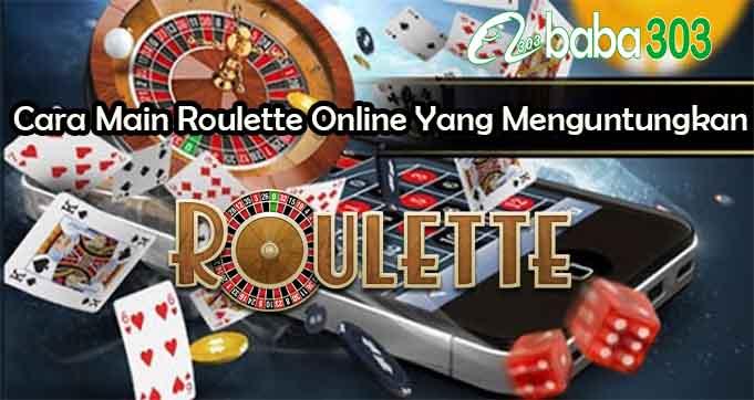 Cara Main Roulette Online Yang Menguntungkan