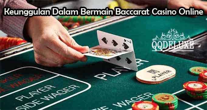 Keunggulan Dalam Bermain Baccarat Casino Online