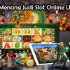 Trik Jitu Menang Judi Slot Online Uang Asli