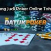 Trik Menang Judi Poker Online Tahun 2020
