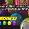Bayaran Keuntungan Besar Dalam Judi Togel Online