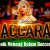 Tips Terbaik Menang Dalam Baccarat Online